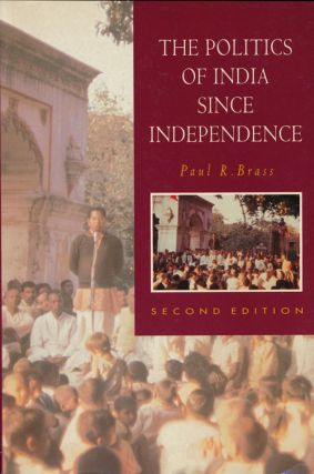 The Politics of India Since Independence Second Edition. Paul R. Brass