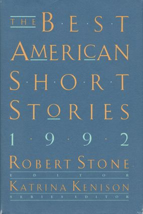 The Best American Short Stories 1992. Robert Stone
