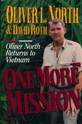 One More Mission Oliver North Returns to Vietnam. Oliver North, David Roth
