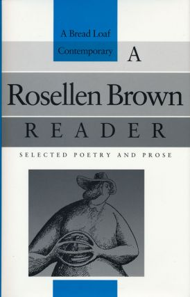 A Rosellen Brown Reader Selected Poetry and Prose. Rosellen Brown