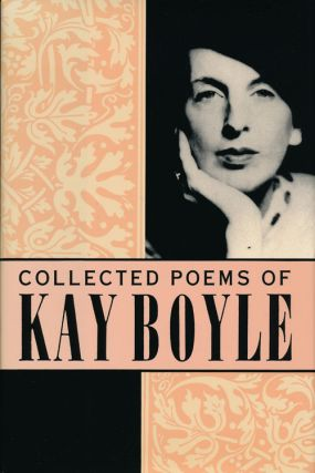 The Collected Poems of Kay Boyle. Kay Boyle