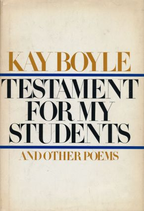 Testament for My Students And Other Poems. Kay Boyle