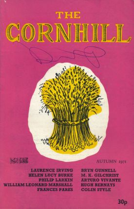 The Cornhill Autumn 1971, Number 1069. Philip Larkin, Laurence, Irving, Helen Lucy Burke, Frances...