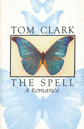 The Spell A Romance. Tom Clark