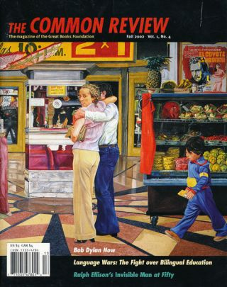 The Common Review: the Magazine of the Great Books Foundation Fall 2002, Volume 1, Number 4....
