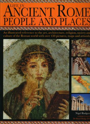 Life in Ancient Rome People and Places. Nigel Rodgers