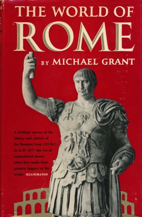 The World of Rome. Michael Grant