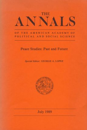 The Annals of the American Academy of Political and Social Science; Peace Studies: Past and...