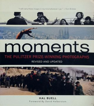 Moments The Pulitzer Prize-Winning Photographs. Hal Buell