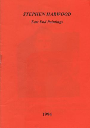 Stephen Harwood: East End Paintings. Peter Ackroyd, Essay