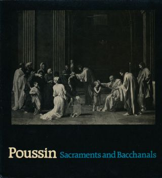 Poussin Sacraments and Bacchanals Paintings and Drawings on Sacred and Profane Themes by Nicholas...