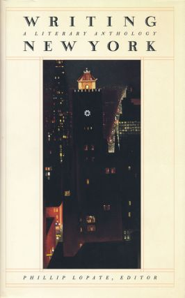 Writing New York A Literary Anthology. Auchincloss, Poe, Doctorow, Crane, Burroughs, Whitman,...