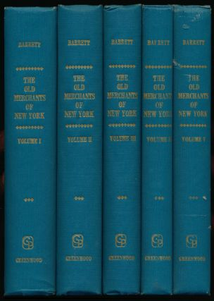 The Old Merchants of New York City 5 Volumes. Walter Barrett