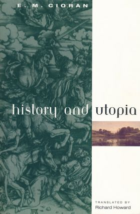 History and Utopia. E. M. Cioran