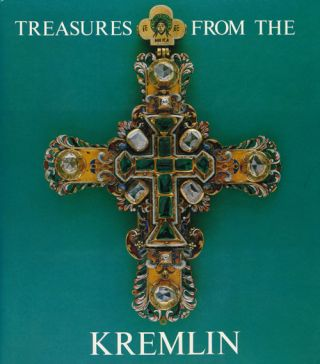Treasures from the Kremlin: an Exhibition from the State Museums of the Moscow Kremlin