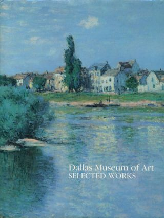 Dallas Museum of Art: Selected Works. Anne R. Bromberg