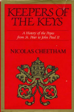 Keepers of the Keys A History of the Popes from St. Peter to John Paul II. Nicholas Cheetham