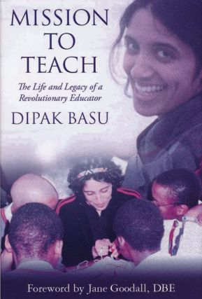 Mission to Teach The Life and Legacy of a Revolutionary Educator. Dipak Basu