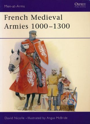 French Medieval Armies 1000-1300. David Nicolle
