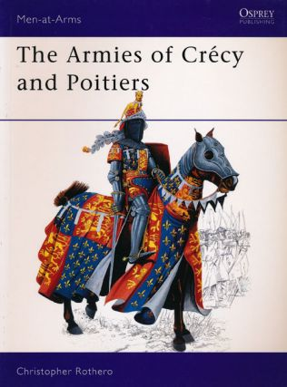 The Armies of Crecy and Poitiers. Christopher Rothero