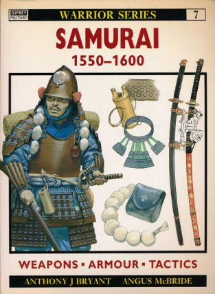 Samurai 1550-1600 Weapons, Armour, Tactics. Anthony J. Bryant, Angus McBride