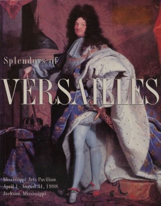 Splendors of Versailles Presented by the Mississippi Commission for International Cultural...