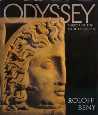 Odyssey: Mirror of the Mediterranean. Roloff Beny