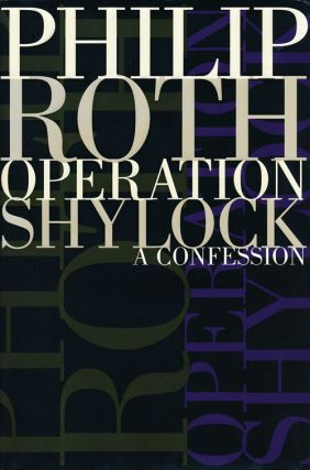 Operation Shylock: a Confession. Philip Roth