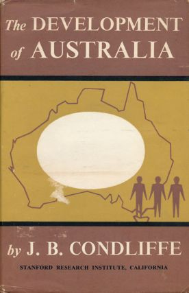 The Development of Australia. J. B. Condliffe