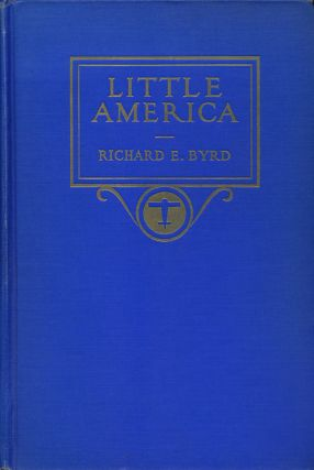 Little America. Richard E. Byrd