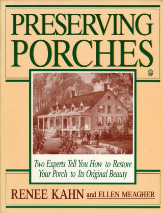 Preserving Porches. Renee Kahn, Ellen Meagher