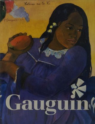 The Art of Paul Gauguin. Richard Brettell, Francoise Cachin, Claire Freches-Thory, Charles F....