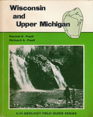Field Guide Wisconsin and Upper Michigan Including Parts of Adjacent States: Highway Guide....
