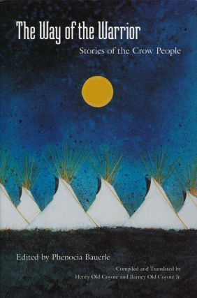 The Way of the Warrior: Stories of the Crow People. Phenocia Bauerle