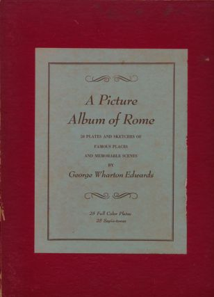 A Picture Album of Rome 50 Plates and Sketches of Famous Places and Memorable Scenes. George...