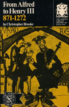 From Alfred to Henry III 871-1272. Christopher Brooke