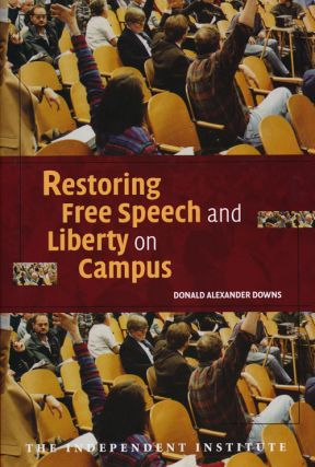 Restoring Free Speech and Liberty on Campus. Donald Alexander Downs