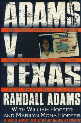 Adams. V. Texas. Randall Dale Adams, William Hoffer, Marilyn Mona Hoffer.
