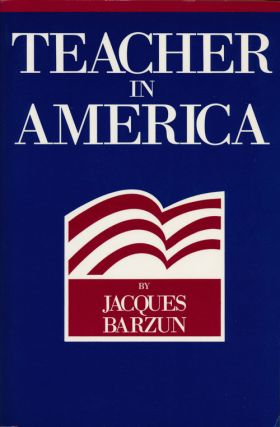 Teacher in America. Jacques Barzun