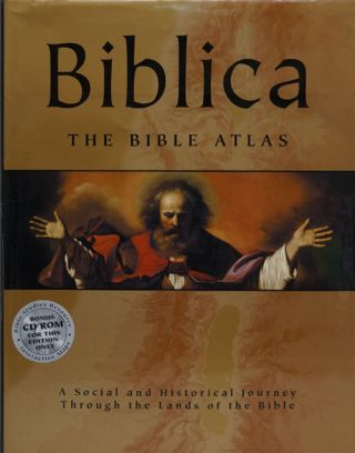 Biblica The Bible Atlas: a Social and Historical Journey through the Lands of the Bible. Barry J....