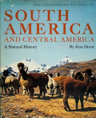 South America and Central America A Natural History. Jean Dorst