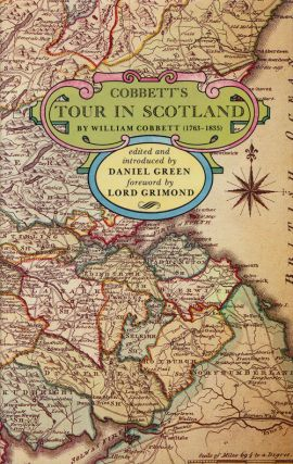Cobbett's Tour in Scotland. William Cobbett, Daniel Green