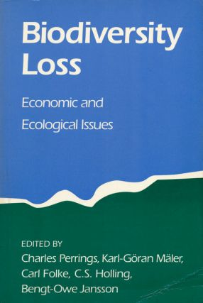 Biodiversity Loss Economic and Ecological Issues. Charles Perrings, Karl-Goran Maler, Carl...