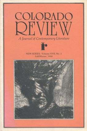 Colorado Review, a Journal of Contemporary Literature New Series: Volume XVII, No. 2, Fall/winter...