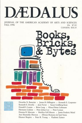 Daedalus: Books, Bricks, and Bytes Fall 1996, Volume 125, Number 4; Journal of the American...