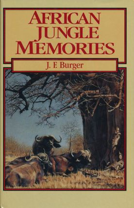 African Jungle Memories. John F. Burger.