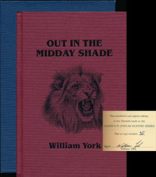Out in the Midday Shade Memoirs of an African hunter 1949-1968. William York