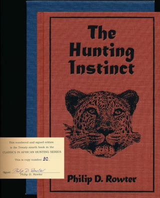 The Hunting Instinct Safari Chronicles on Hunting, Game Conservation, and Management in the Republic of South Africa and Namibia: 1990-1998
