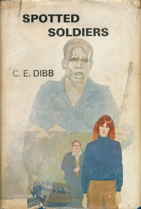 Spotted Soldiers. C. E. Dibb
