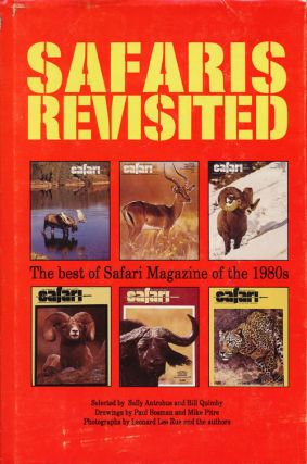 Sararis Revisited The Best of Safari Magazine of the 1980s. Sally Antrobus, William R. Quimby.